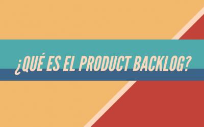 ¿Qué es el Product Backlog?