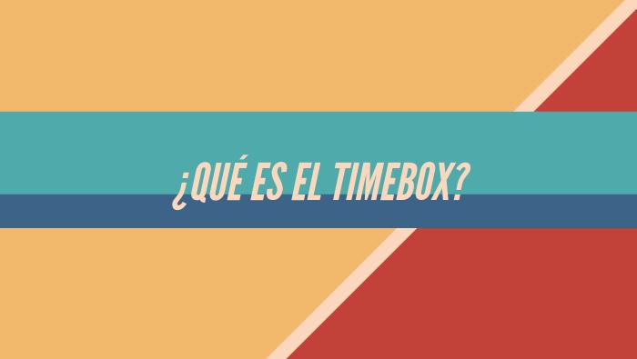 ¿Qué es el Timebox?