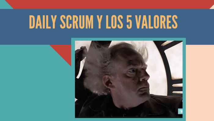 Daily Scrum y los 5 valores