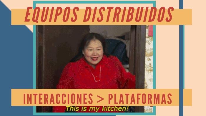 Interacciones > Plataformas en equipos distribuidos