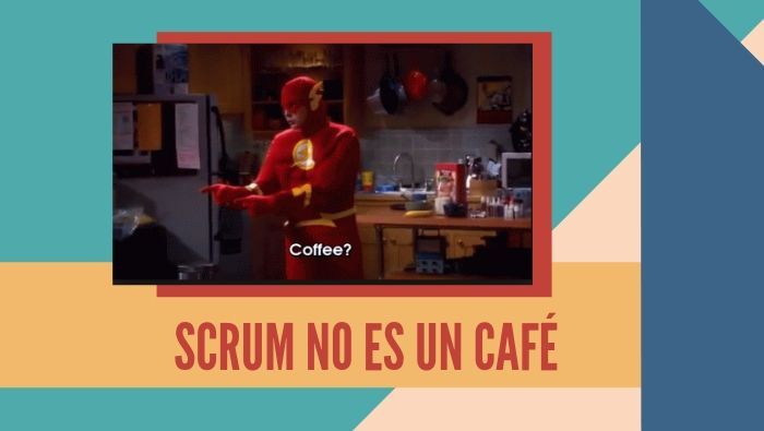 Scrum no es un café