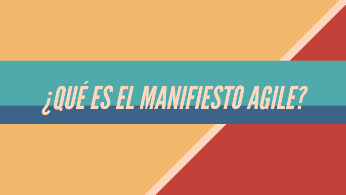 ¿Qué es el Manifiesto Agile?