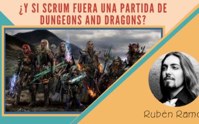 ¿Y si Scrum fuera una partida de Dungeons And Dragons?
