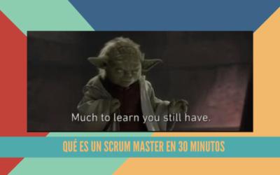 Qué es un Scrum Master en 30 minutos